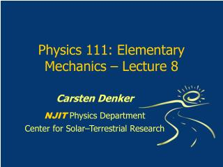 Physics 111: Elementary Mechanics   Lecture 8