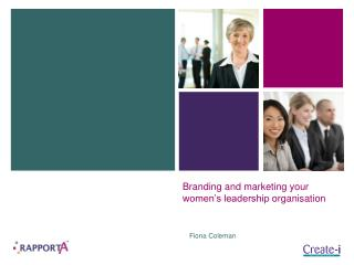 Branding and marketing your women's leadership  organisation