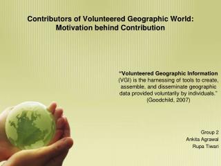 Contributors of Volunteered Geographic World: Motivation behind Contribution