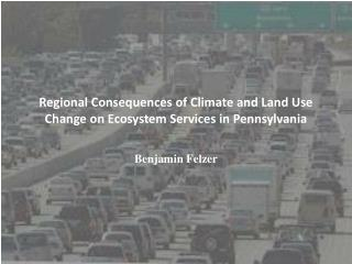 Regional Consequences of Climate and Land Use Change on Ecosystem Services in Pennsylvania