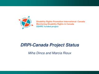 DRPI-Canada Project Status  Miha Dinca and Marcia Rioux