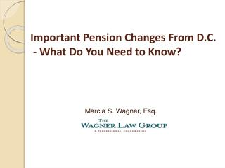 Important Pension Changes From D.C.  - What Do You Need to Know