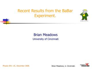 Recent Results from the BaBar Experiment.