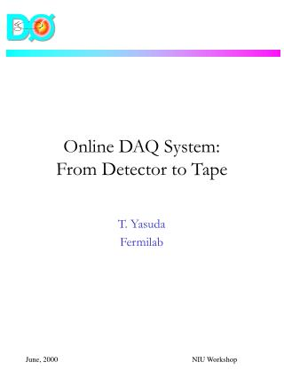 Online DAQ System:  From Detector to Tape
