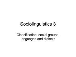 Sociolinguistics 3