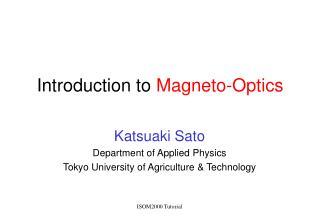 Introduction to Magneto-Optics