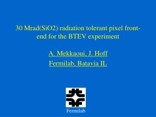 30 Mrad(SiO2) radiation tolerant pixel front-end for the BTEV experiment
