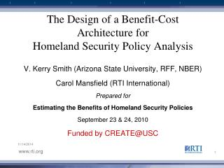 The Design of a Benefit-Cost Architecture for  Homeland Security Policy Analysis