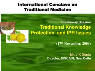 Breakaway Session Traditional Knowledge  Protection  and IPR Issues (17 th  November, 2006)