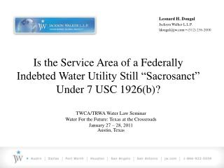 Is the Service Area of a Federally Indebted Water Utility Still  Sacrosanct  Under 7 USC 1926b