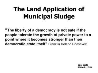 The Land Application of Municipal Sludge