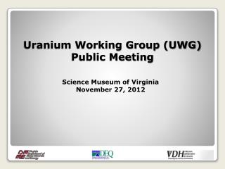 Uranium Working Group (UWG)  Public Meeting