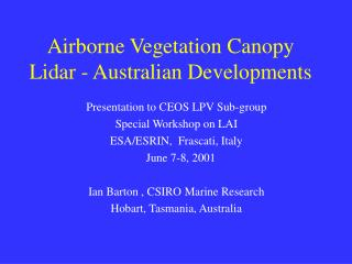 Airborne Vegetation Canopy Lidar - Australian Developments