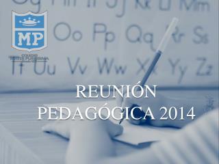 REUNIÓN PEDAGÓGICA 2014