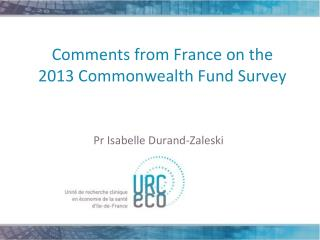 Comments from France on the 2013 Commonwealth Fund Survey