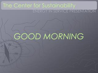 The Center for Sustainability