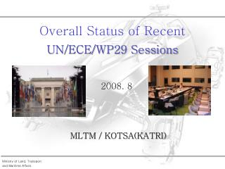 Overall Status of Recent  UN/ECE/WP29 Sessions