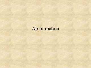 Ab formation