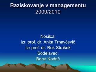 Raziskovanje v  managementu  2009/2010
