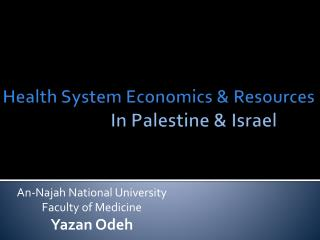Health System Economics & Resources In Palestine & Israel