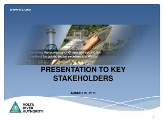 PRESENTATION TO KEY  STAKEHOLDERS AUGUST 28, 2013