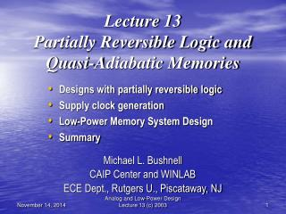 Lecture 13 Partially Reversible Logic and Quasi-Adiabatic Memories