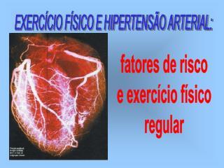 EXERC CIO F SICO E HIPERTENS O ARTERIAL: