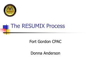 The RESUMIX Process