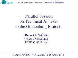 Parallel Session  on Technical Annexes  to the Gothenburg Protocol