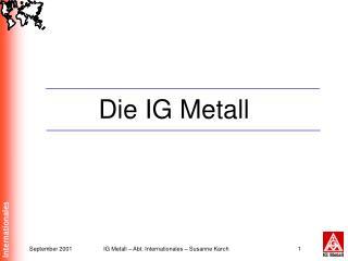 Die IG Metall