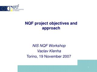 NQF project objectives and approach