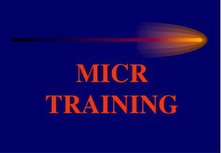 MICR TRAINING