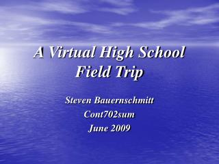 A Virtual High School  Field Trip