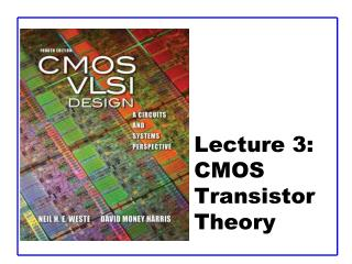 Lecture 3:  CMOS Transistor Theory