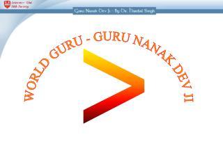 WORLD GURU - GURU NANAK DEV JI