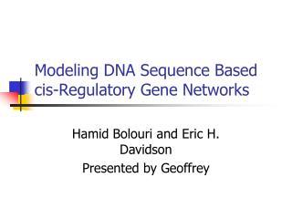 Modeling DNA Sequence Based cis-Regulatory Gene Networks