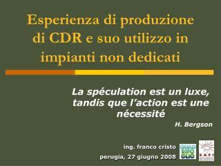 Esperienza di produzione di CDR e suo utilizzo in impianti non dedicati