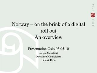 Norway – on the brink of a digital roll out An overview