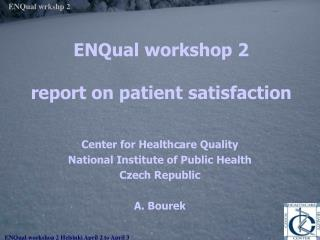 ENQual workshop 2 report on patient satisfaction