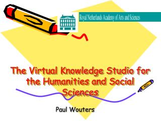 The Virtual Knowledge Studio for the Humanities and Social Sciences