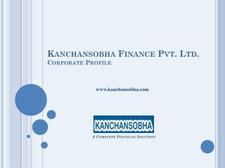Kanchansobha  Finance Pvt. Ltd. Corporate Profile