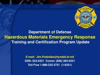 E-mail:  Jim.Podolske@tyndall.af.mil DSN: 523-6321  Comm: (850) 283-6321