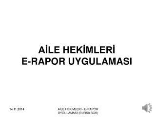 AİLE HEKİMLERİ  E-RAPOR UYGULAMASI