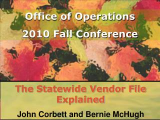 The Statewide Vendor File Explained John Corbett and Bernie McHugh
