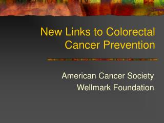 New Links to Colorectal Cancer Prevention