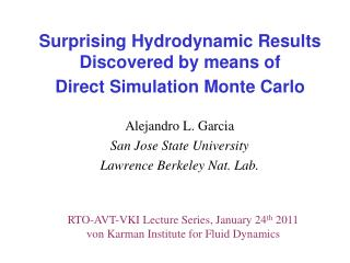 Surprising Hydrodynamic Results Discovered by means of Direct Simulation Monte Carlo