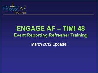 ENGAGE AF  – TIMI  48  Event Reporting Refresher Training