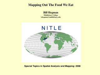 Mapping Out The Food We Eat Bill Hegman Middlebury College whegman@middlebury