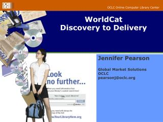 WorldCat  Discovery to Delivery