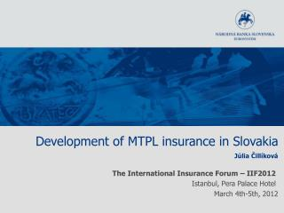 Development of MTPL insurance in Slovakia